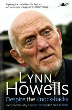 Despite the Knock-Backs - The Autobiography of Lynn Howells