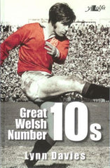 Great Welsh No. 10s - Welsh Fly-Halves 1947-1999
