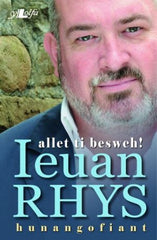 Allet Ti Beswch!, Ieuan Rhys