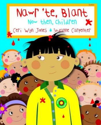 Nawr 'Te, Blant/Now Then, Children|Nawr 'Te, Blant