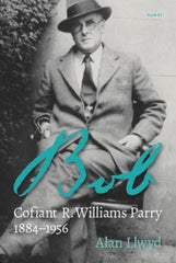 Bob, Cofiant R. Williams Parry 1884-1956
