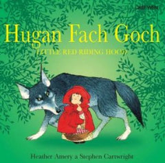 Hugan Fach Goch/Little Red Riding Hood