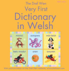 The Dref Wen Very First Dictionary in Welsh
