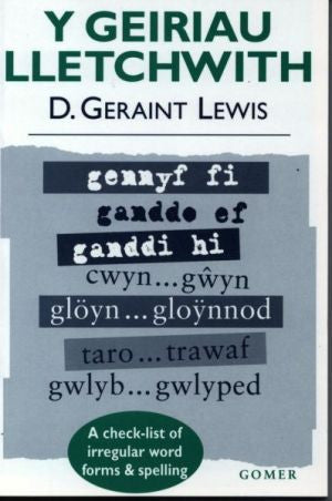 Y Geiriau Lletchwith - A Check-List of Irregular Word Forms and Spelling|Y Geiriau Lletchwith