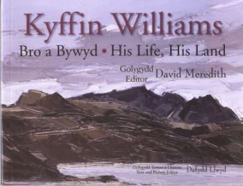 Kyffin Williams, His Life, His Land|Kyffin Williams, Bro a Bywyd