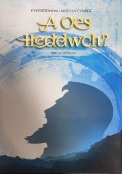 A Oes Heddwch? / is There Peace?| A Oes Heddwch?
