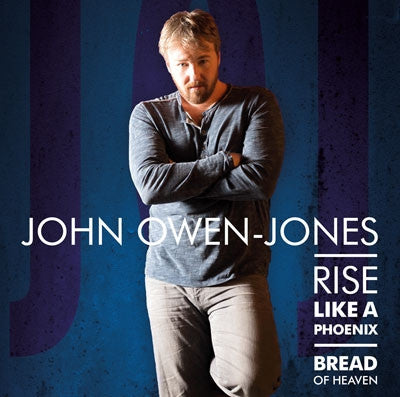 John Owen Jones, Rise of the Phoenix / Bread of Heaven