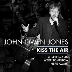 John Owen Jones, Kiss the Air