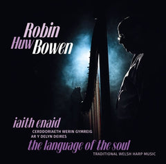 Robin Huw Bowen, The Language of the Soul|Robin Huw Bowen, Iaith Enaid
