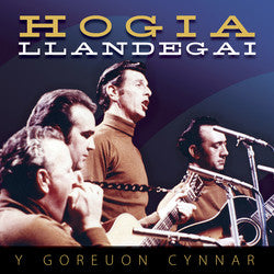 Hogia Llandegai, The Best of the Early Recordings|Hogia Llandegai, Y Goreuon Cynnar