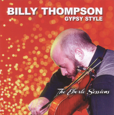 Billy Thompson, Gypsy Style, The Eberle Sessions