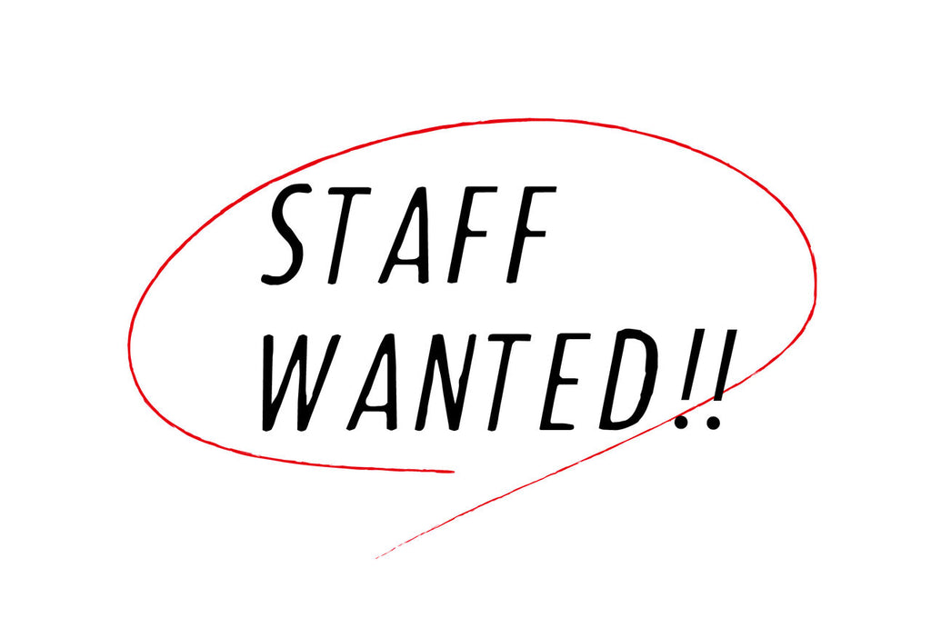 STAFF WANTED!