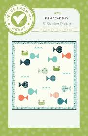 Fish Academy by Sandy Gervais and Pieces From My Heart Quilt Pattern