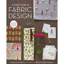 A Field Guide to Fabric Design-by Kimberly Kight- Book