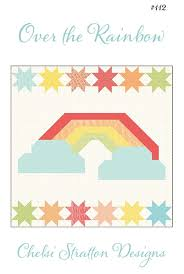 Over the Rainbow Quilt Pattern by Chelsi Stratton Designs