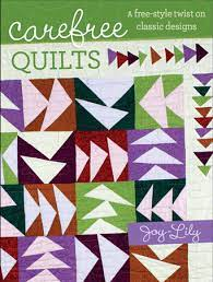 Carefree Quilts by Joy-Lily-Book