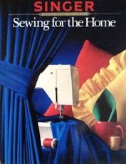 Sewing for the Home by Singer Sewing Reference Library- Book