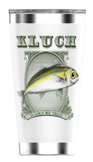 Kluch In Gogs We Trust 20oz Tumbler