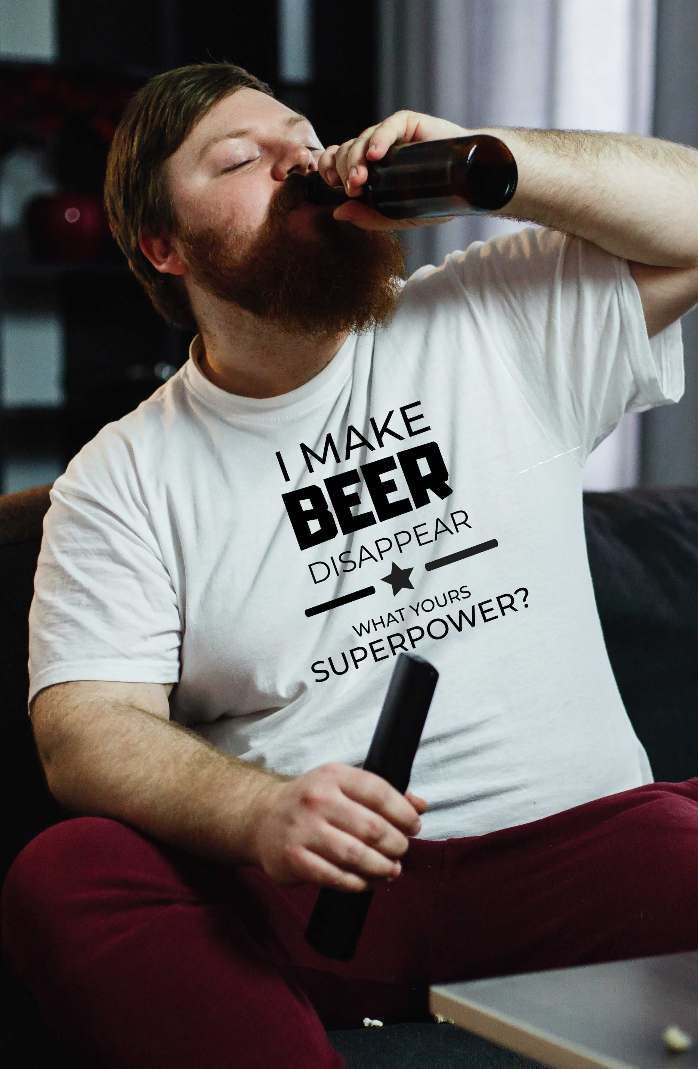 I Make Beer Disappear What's Your Superpower Cool Graphic Novelty Funny T- Shirt