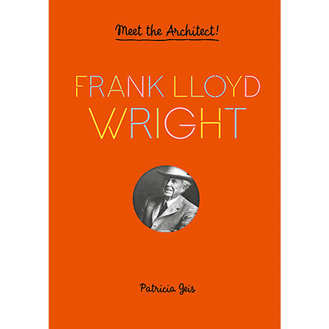 Meet the Architect! Frank Lloyd Wright Pop-Up Activity Book