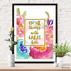 DO ALL THINGS WITH GREAT LOVE FLORAL Art Print