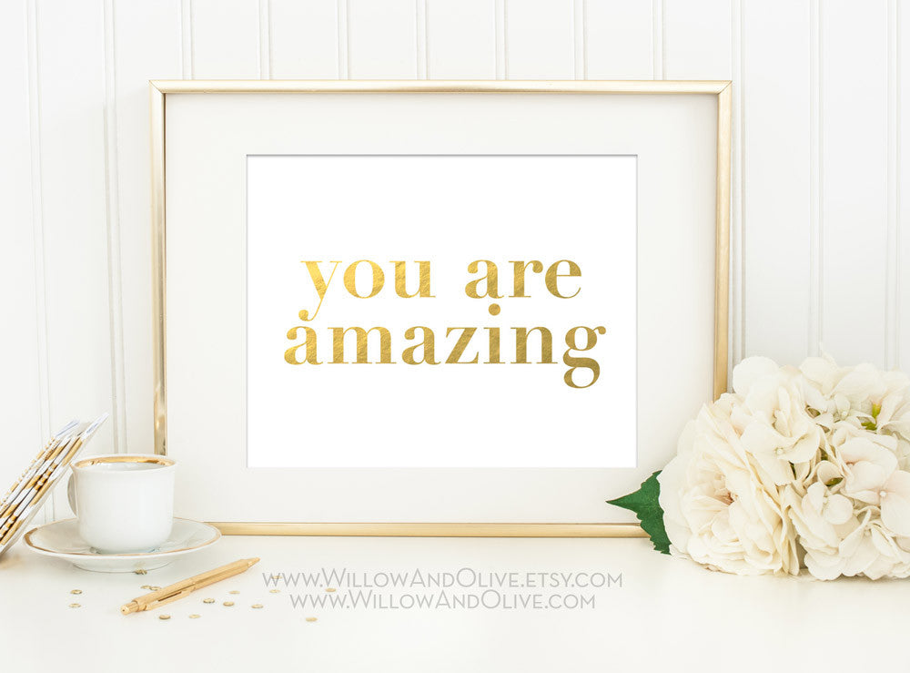 YOU ARE AMAZING Faux Gold Foil Art Print