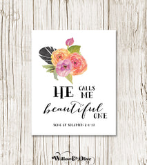 HE CALLS ME BEAUTIFUL ONE Bible Verse Art Print