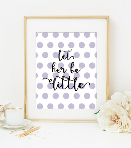 LET HER BE LITTLE in Lavender Polka Dots Art Print