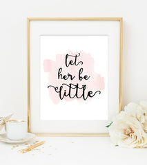 LET HER BE LITTLE Pink Watercolor Style Art Print