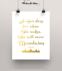 LET HER SLEEP For When She Wakes She Will Move Mountains -  Faux Gold Foil Art Print