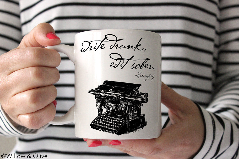 Write Drunk Edit Sober, Hemingway Quote Coffee Mug - Q0004