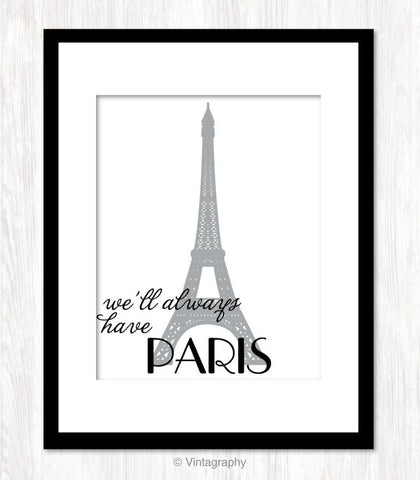 WE'LL ALWAYS HAVE PARIS Art Print