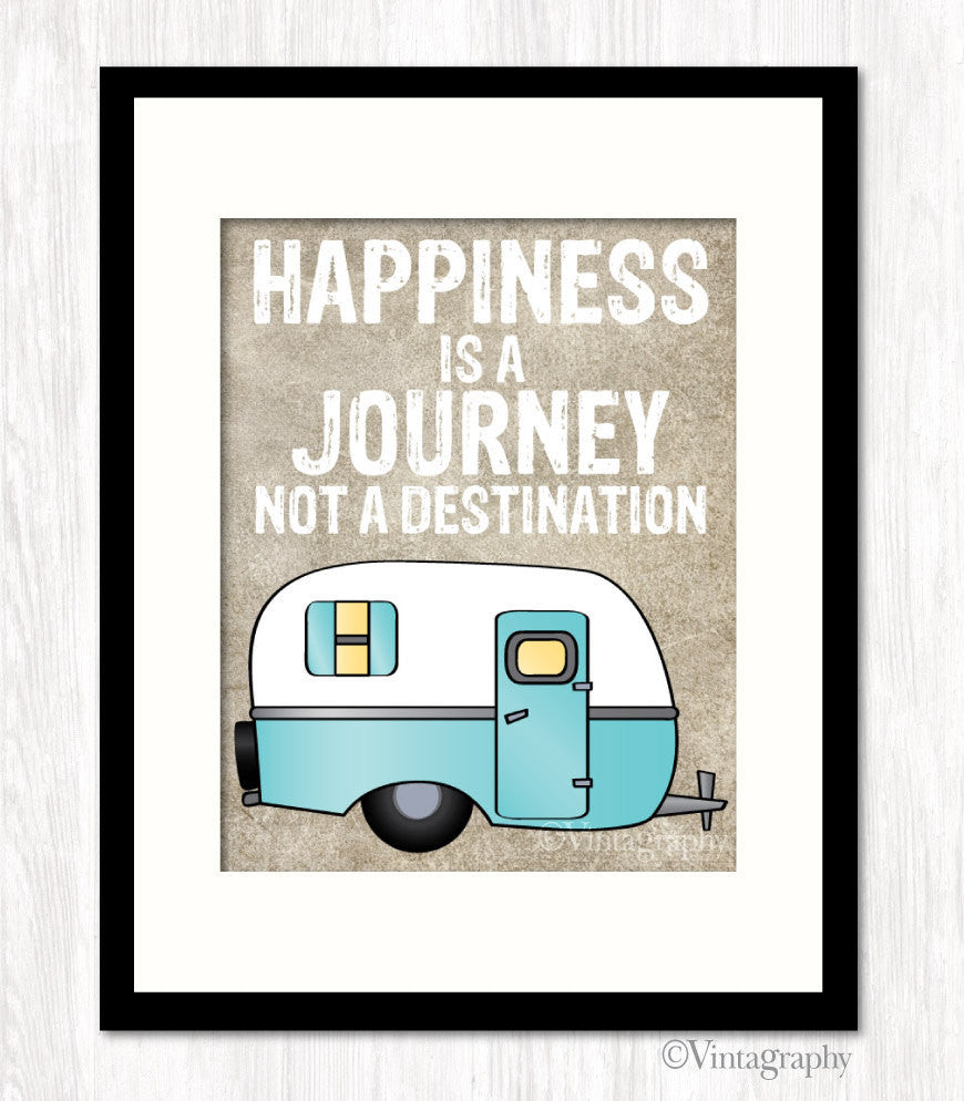 HAPPINESS IS A JOURNEY NOT A DESTINATION CAMPER Art Print