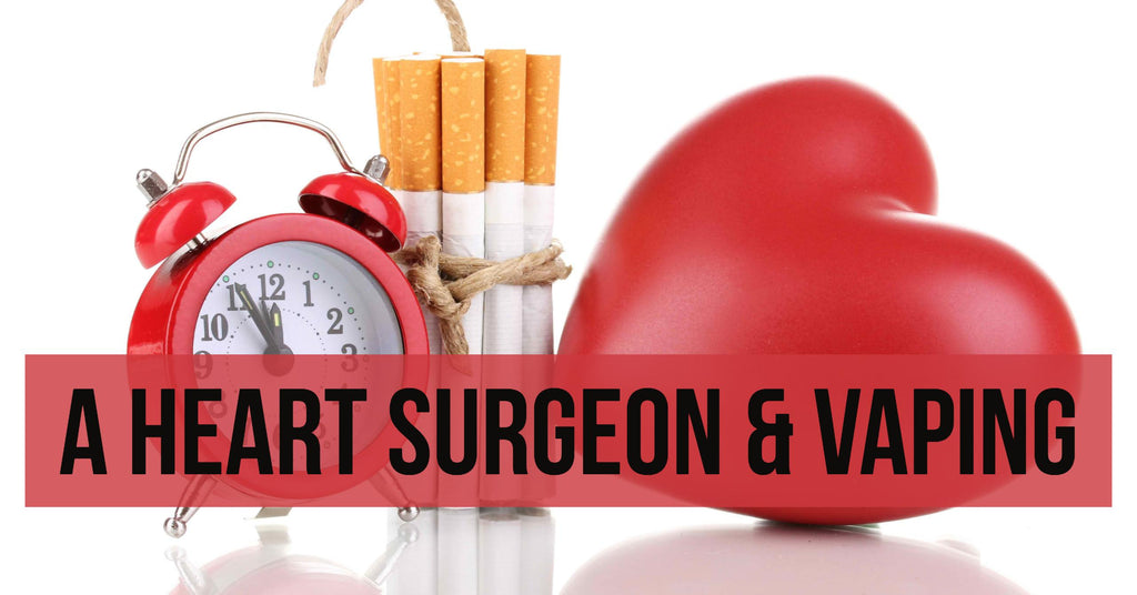 Vaping: Opinion of a Heart Surgeon
