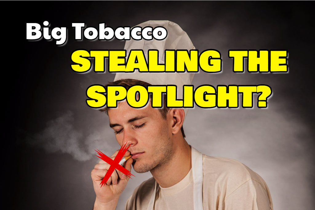 Big Tobacco Stealing the Spotlight?