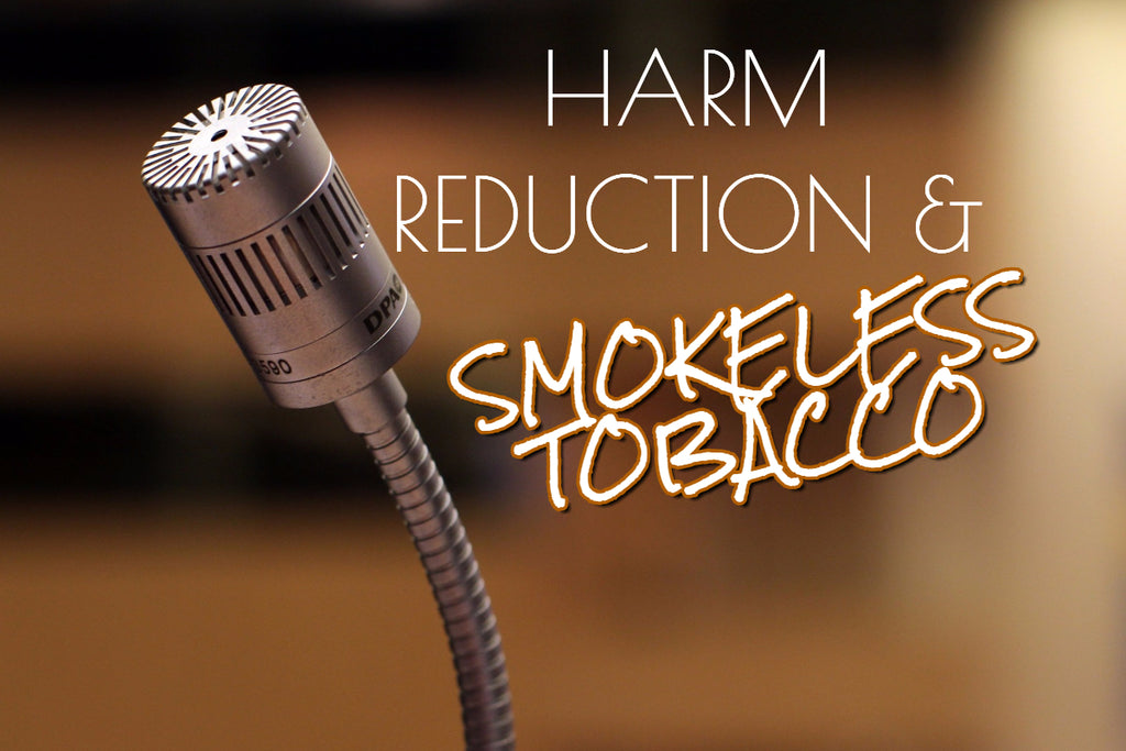 Harm Reduction & Smokeless Tobacco
