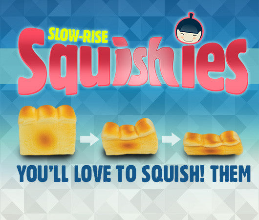 Slow Rise Squishies