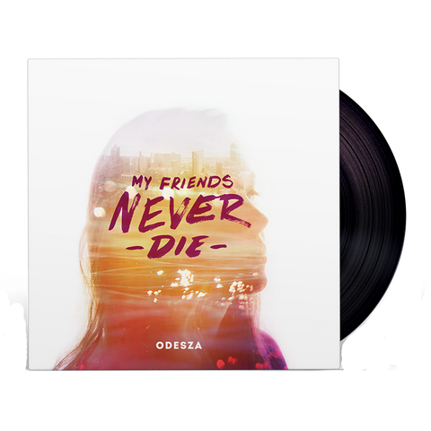 My Friends Never Die EP - Vinyl - ODESZA