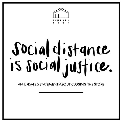 Social Distance is Social Justice: An Updated Statement on Closing the Store