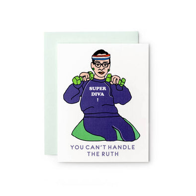 You Can't Handle the Ruth, RBG Super Diva Card