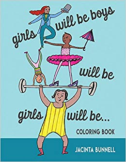 Girls ill be Boys will be girls will be Coloring Book