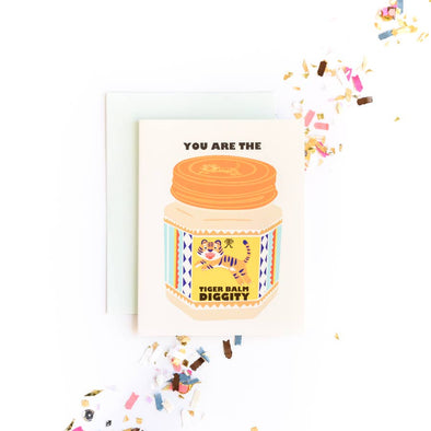 You're the Tiger Balm Diggity Love/Friendship Card