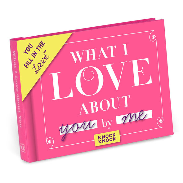 What I Love About You: Fill in the Love Book