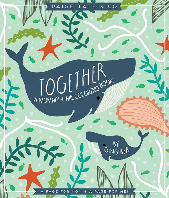 Together: A Mommy + Me Coloring Book
