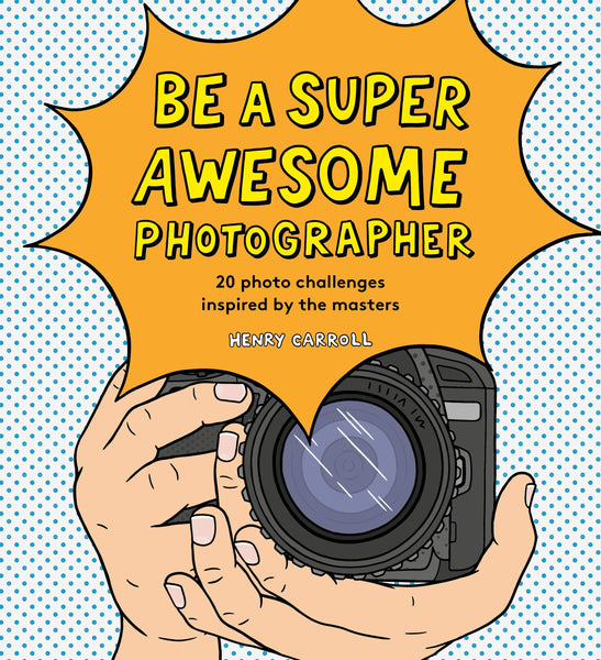 Be A Super Awesome Photographer Book