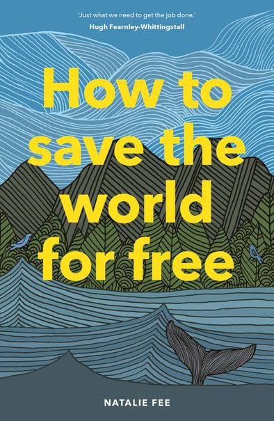 How to Save the World for Free Book