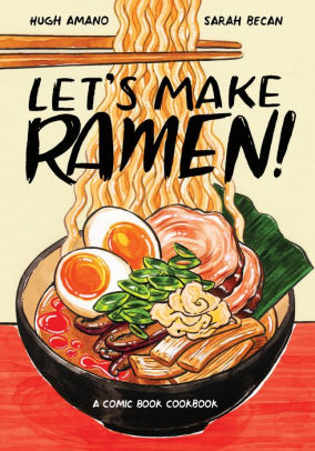 Let's Make Ramen: A Comic Book Cookbook