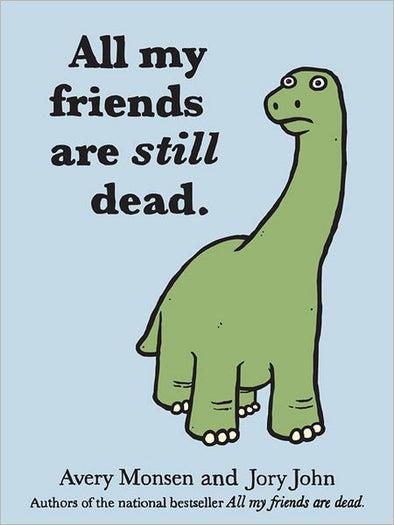 All My Friends Are Still Dead Book