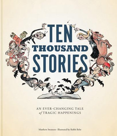 Ten Thousand Stories: An Ever-Changing Tale of Tragic Happenings