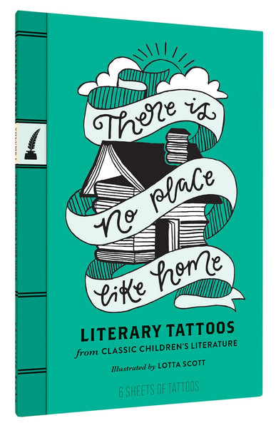 There's No Place Like Home: Literary Tattoos from Classic Children's Literature